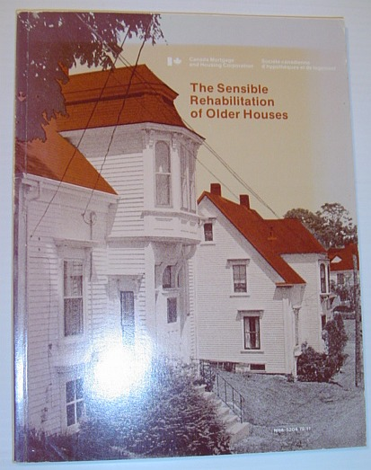 Image for The Sensible Rehabilitation of Older Homes