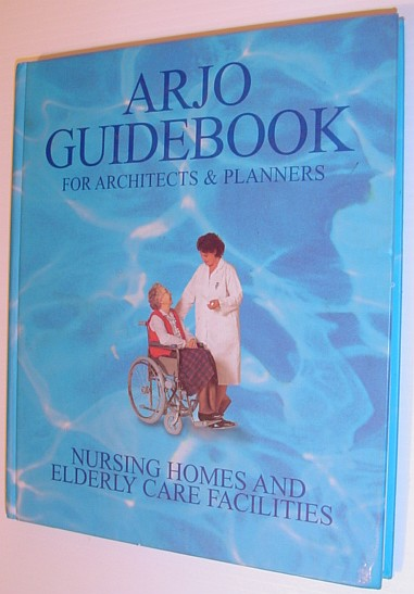 Image for Arjo Guidebook - For Architects and Planners: Nursing Homes and Elderly Care Facilities