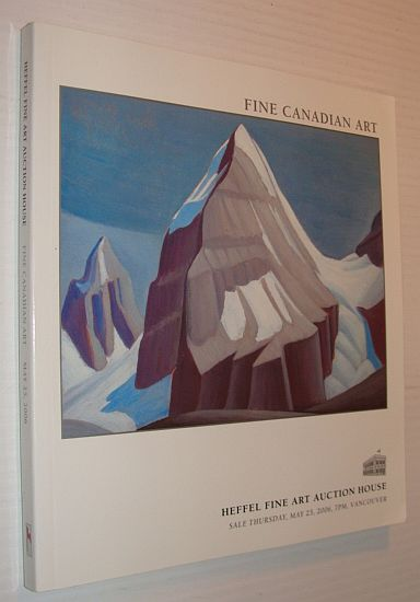 Image for Fine Canadian Art - Auction Catalogue, 25 May 2006, Vancouver - Heffel Fine Art Auction House