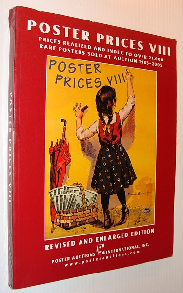 Image for Poster Prices VIII: Prices Realized and Index to over 21,000 Rare Posters Sold at Auction, 1985-2005