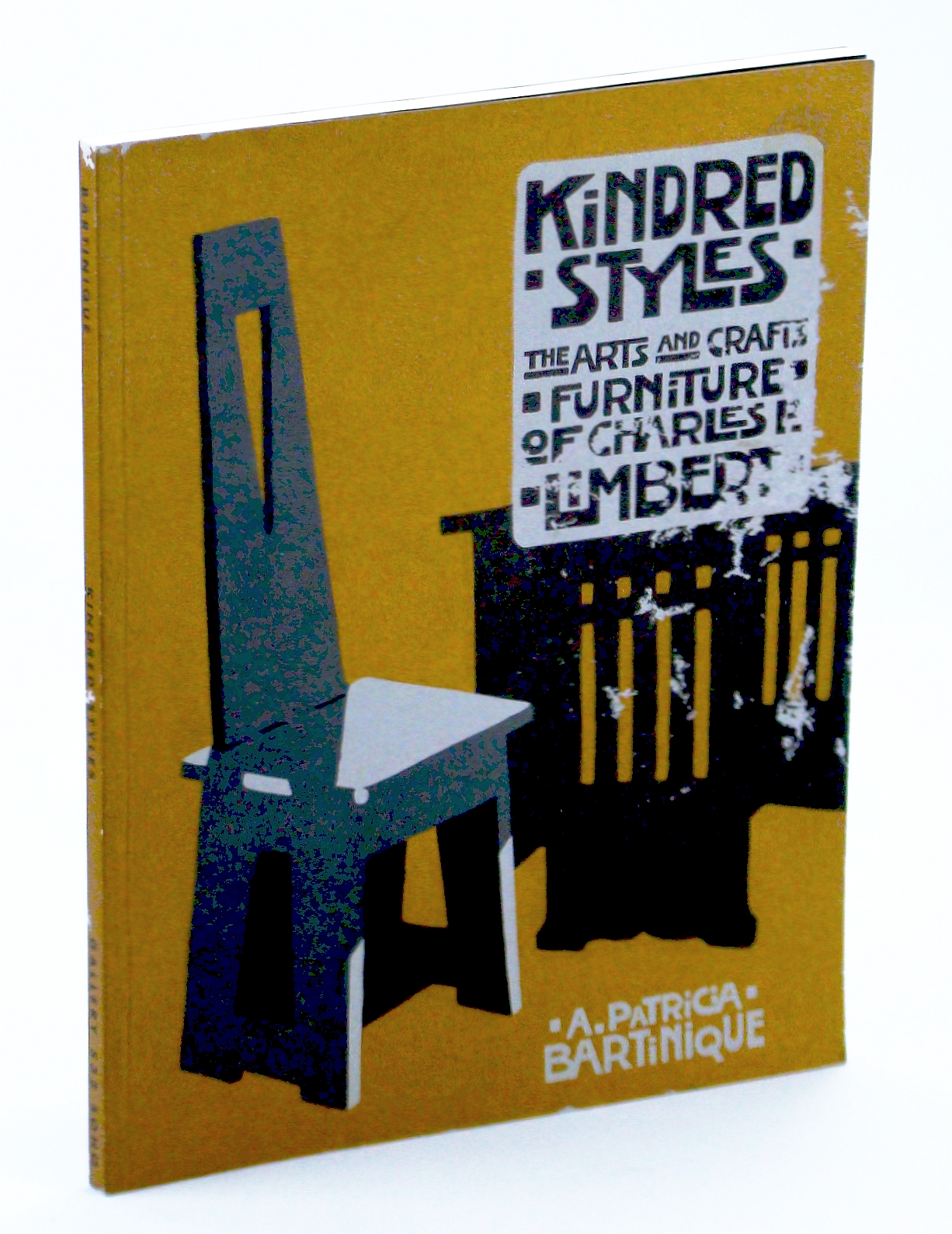 Image for Kindred Styles (The arts and Crafts Furniture of Charles P. Limbert )