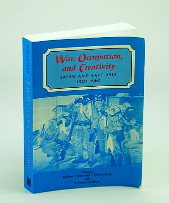 Image for War, Occupation, and Creativity: Japan and East Asia, 1920-1960