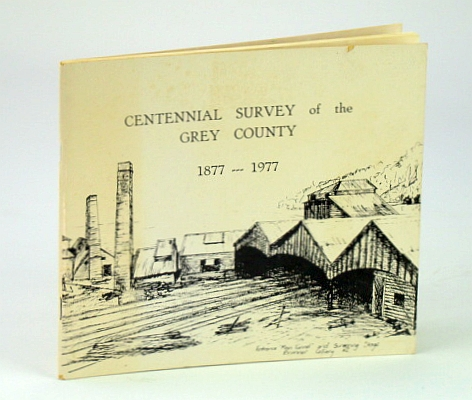 Image for Centennial survey of the Grey County, 1877-1977