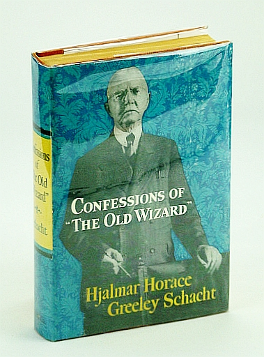 "Image for Confessions of ""The Old Wizard"": The Autobiography of Hjalmar Horace Greeley Schact"