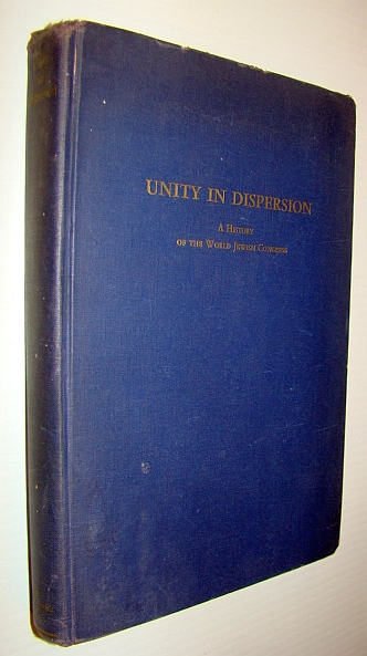 Image for Unity in Dispersion: A History of the World Jewish Congress