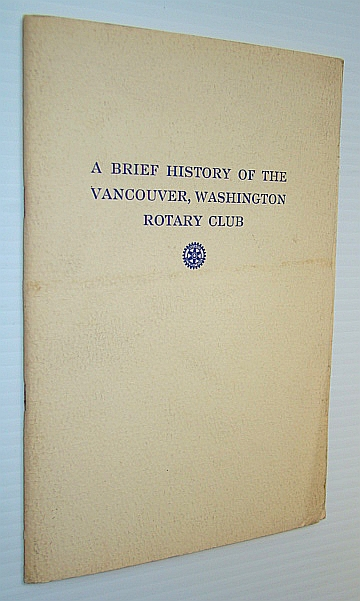 Image for A Brief History of the Rotary Club of Vancouver, Washington