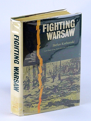 Image for Fighting Warsaw; the Story of the Polish Underground State, 1939-1945. Translated from the Original Polish by F. B. Czarnomski