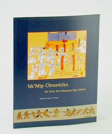 Image for Nk'Mip Chronicles: Art from the Inkameep Day School