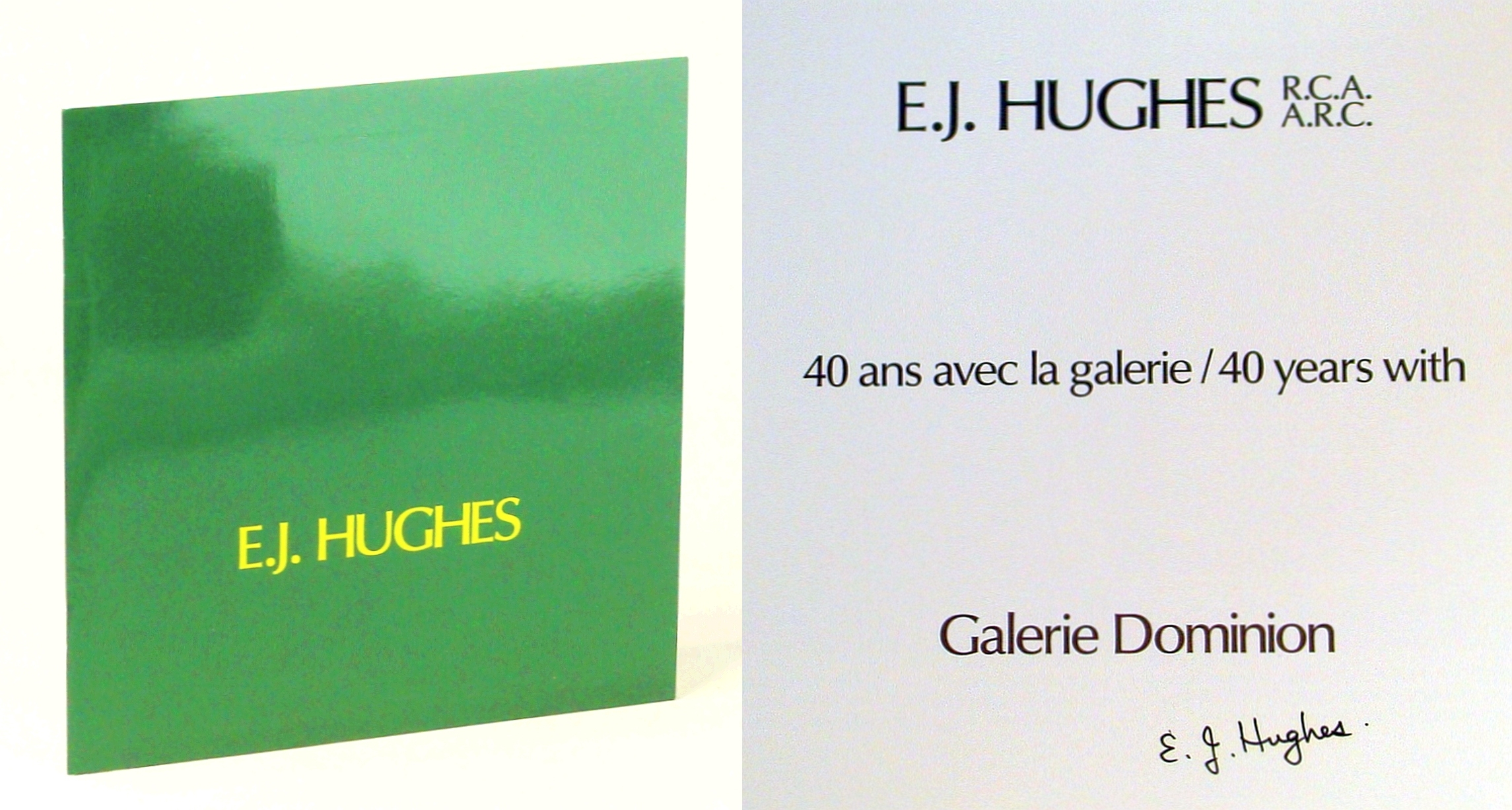 Image for E.J. Hughes, R.C.A./A.R.C. - 40 Ans Avec La Galerie / 40 (Forty) Years With   *SIGNED BY E. J. Hughes*