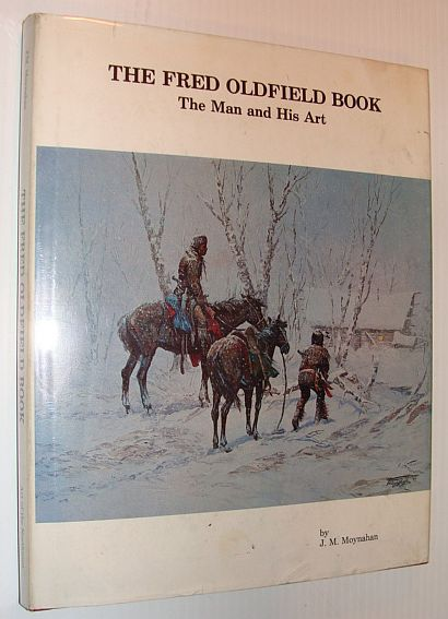 Image for The Fred Oldfield Book: The Man and His Art - Signed By Fred Oldfield