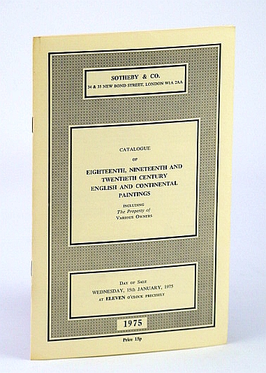 Image for Sotheby & Co. Catalogue of Eighteenth (18th), Nineteenth (19th) and Twentieth (20th) Century English and Continental Paintings, 15 January 1975