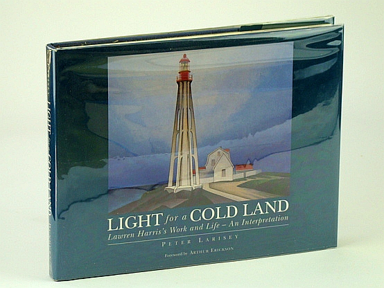 Image for Light for a Cold Land: Lawren Harris's Life and Work