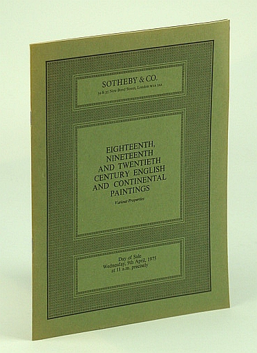 Image for Sotheby & Co. Catalogue of  Eighteenth, Nineteenth and Twentieth Century English and Continental Paintings - Various Properties, 9 April 1975