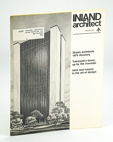 Image for Inland Architect, Chicago Chapter, American Institute of Architects (AIA), March (Mar.) 1974 - Minoru Yamasaki's Montgomery Ward Tower