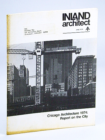 Image for Inland Architect, Chicago Chapter, American Institute of Architects (AIA), June 1974 - Is Chicago Still the Capital of Architecture?
