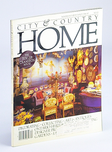 Image for City and Country Home Magazine, Winter Holiday Issue 1986/87, December (Dec.) 1986 - Parkin Penthouse / Toller Cranston's Home / The Collections of Murray Mackay