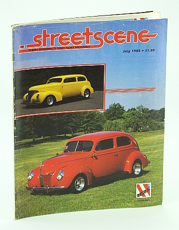 Image for Streetscene (Street Scene) Magazine, July 1985 - Cover Photos of Bill Jones' 1939 Chevrolet and John Belford's 1940 Ford