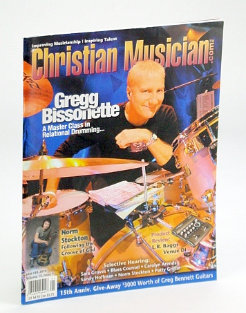 Image for Christian Musician Magazine - Improving Musicianship, Inspiring Talent - January / February (Jan. / Feb.) 2010 - Gregg Bissonette Cover Photo