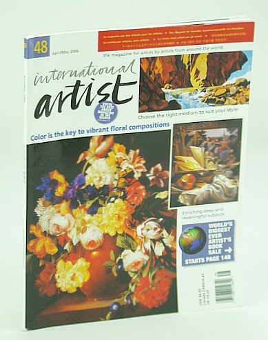 Image for International Artist Magazine - The Magazine for Artists By Artists From Around the World, April (Apr.) / May  2006, #48: The Key to Vibrant Floral Compositions