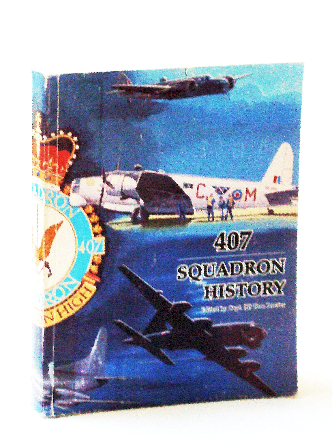 Image for 407 Squadron (The Demon Squadron) 1941 - 2000: A Narrative History