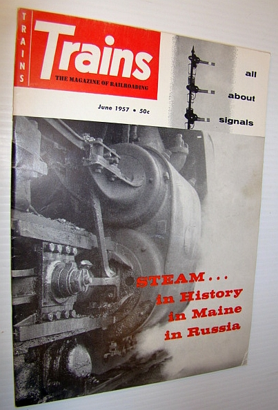 Image for Trains - The Magazine of Railroading, June 1957 - Steam in History in Maine and Russia