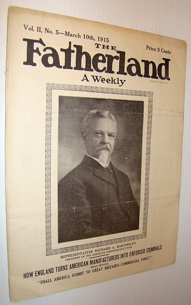 Image for The Fatherland - Fair Play for Germany and Austria-Hungary, March 10th, 1915 - Cover Illustration of Representative Richad A. Bartholdt - President of the American Independence Union