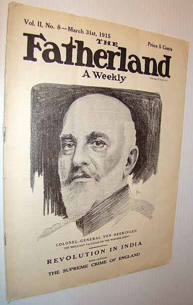 Image for The Fatherland - Fair Play for Germany and Austria-Hungary, March 31st, 1915 - Cover Illustration of Colonel-General Von Heeringen - The Brilliant Tactician on the Western Front
