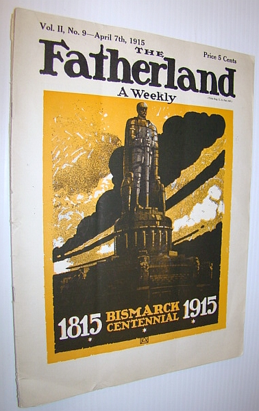 Image for The Fatherland - Fair Play for Germany and Austria-Hungary, April 7th, 1915 - Cover Illustration Celebrates the Bismarck Centennial 1815-1915