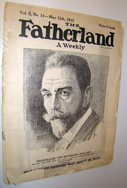 Image for The Fatherland - Fair Play for Germany and Austria-Hungary, May 12th, 1915 - Cover Illustration of Chancellor Von Tethmann Hollweg - the Man Who Held That the Laws of Humanity Were Greater Than Scraps of Paper