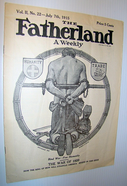 Image for The Fatherland - Fair Play for Germany and Austria-Hungary, July 7th, 1915 - The War of 1920 - How the Ring of Iron Will Strangle America - First Instalment