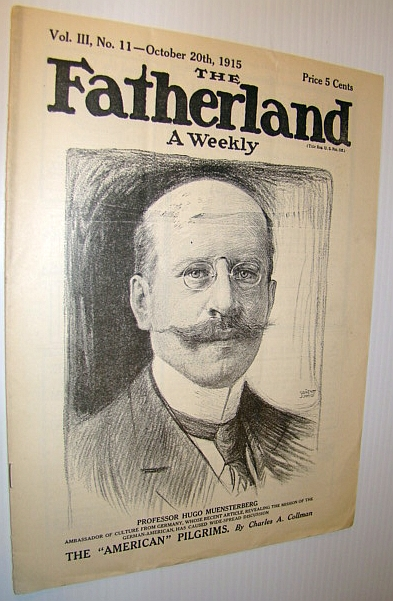 Image for The Fatherland - Fair Play for Germany and Austria-Hungary, October 20th, 1915 - Cover Illustration of Professor Hugo Muensterberg, German Ambassador of Culture