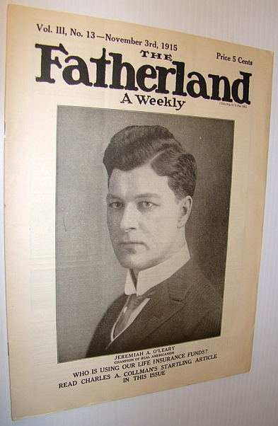 Image for The Fatherland - Fair Play for Germany and Austria-Hungary, November 3rd, 1915 - Cover Portrait of Jeremiah A. O'Leary, Champion of Real Americanism