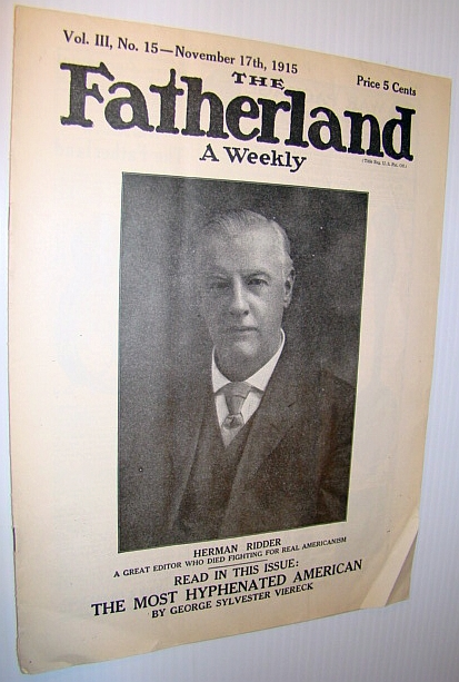 Image for The Fatherland - Fair Play for Germany and Austria-Hungary, November 17th, 1915 - Cover Portrait of Herman Ridder, A Great Editor Who Died Fighting for Real Americanism