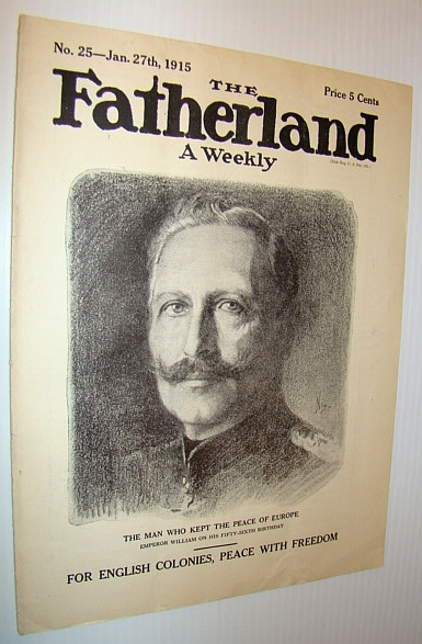 Image for The Fatherland - Fair Play for Germany and Austria-Hungary, January 27th, 1915 - Cover Portrait of Imperor William on His Fifty-Sixth Birthday