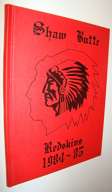 Image for Shaw Butte (Redskins) Elementary School Yearbook 1984-1985: