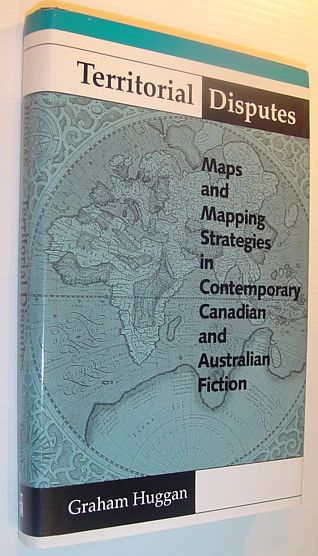 Image for Territorial Disputes: Maps and Mapping Strategies in Contemporary Canadian and Australian Fiction (THEORY/CULTURE)