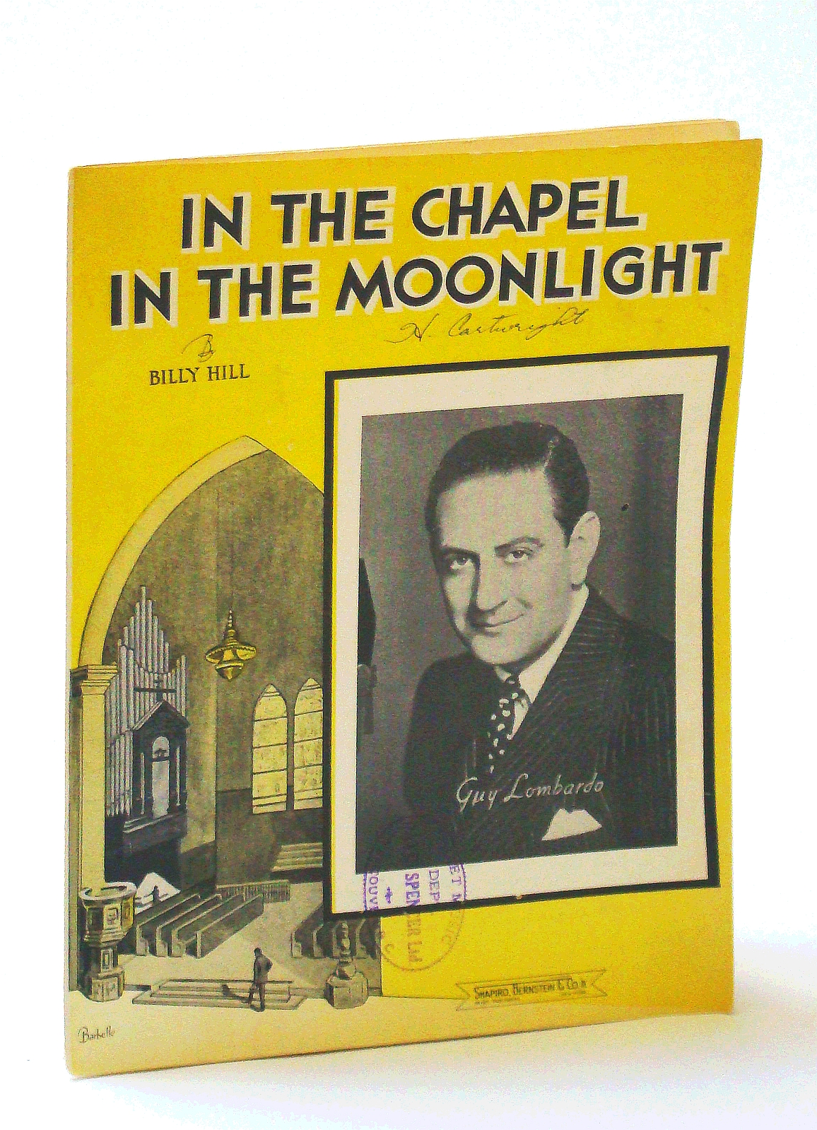Image for IN THE CHAPEL IN THE MOONLIGHT (1936 Billy Hill SHEET MUSIC), Excellent condition, performe dby GUY LOMBARDO (pictured)