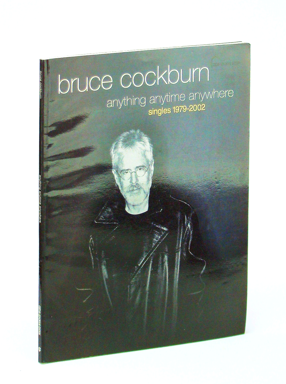Image for Bruce Cockburn -- Anything Anytime Anywhere (Singles 1979-2002): Guitar Songbook Edition