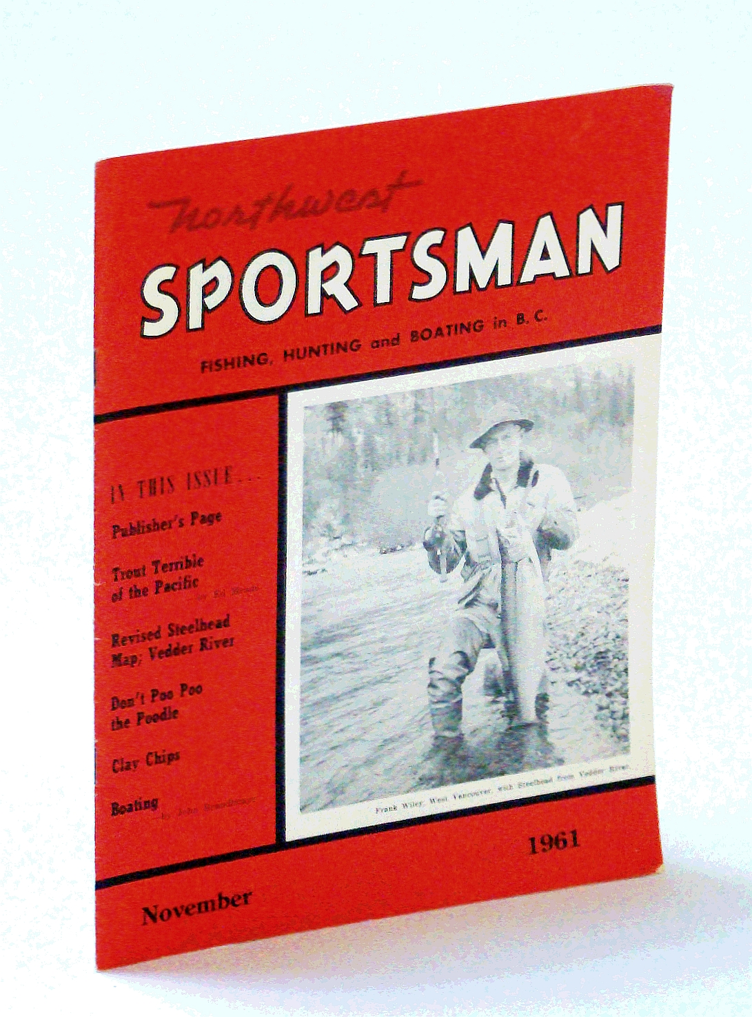 Image for Northwest Sportsman Magazine - Fishing, Hunting and Boating, November [Nov.] 1961 - Cover Photo of Frank Wiley of West Vancouver Holding a Vedder River Steelhead