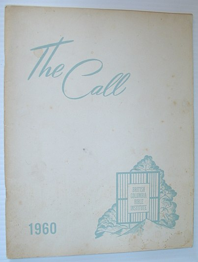 Image for The Call 1960 - Yearbook of the British Columbia Bible Institute, North Vancouver, British Columbia