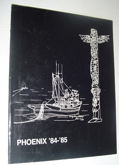 Image for Phoenix 1984-1985: Year Book of Phoenix High School, Campbell River, British Columbia