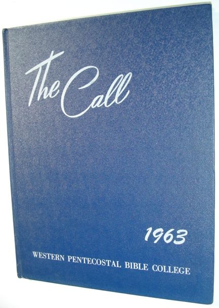 Image for The Call 1963 - Yearbook of Western Pentecostal Bible College, North Vancouver, B.C.