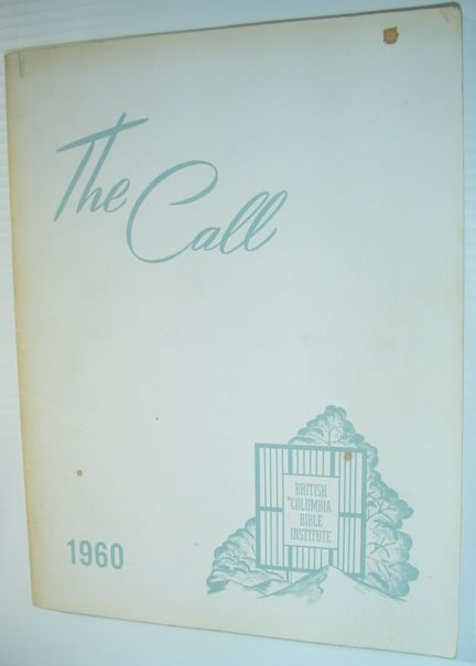 Image for The Call 1960 - Yearbook of Western Pentecostal Bible College, North Vancouver, B.C.