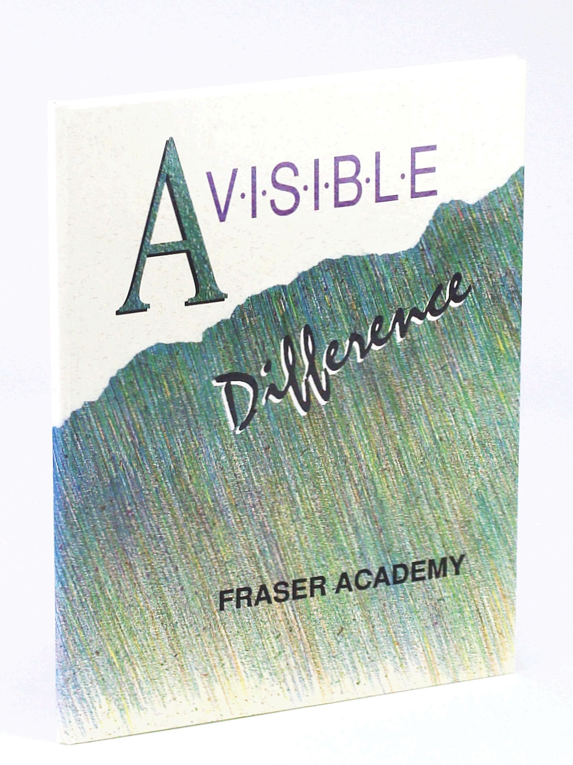 Image for A Visible Difference: 1995 Yearbook of the Fraser Academy