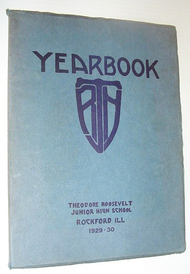 Image for 1929-1930 Theodore Roosevelt Junior High School Yearbook, Rockford, Illinois