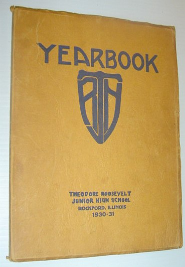 Image for 1930-1931 Yearbook of Theodore Roosevelt Junior High School, Rockford, Illinois