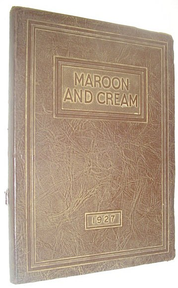 Image for Maroon and Cream 1927 - Volume XV of the Alma College Annual (Yearbook) , Alma, Michigan