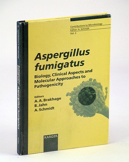 Image for Aspergillus fumigatus: Biology, Clinical Aspects and Molecular Approaches to Pathogenicity (Contributions to Microbiology, Vol. 2)