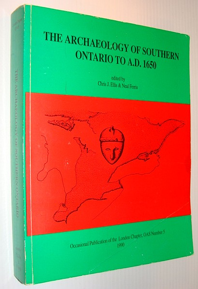 Image for The Archaeology of Southern Ontario to A.D.1650