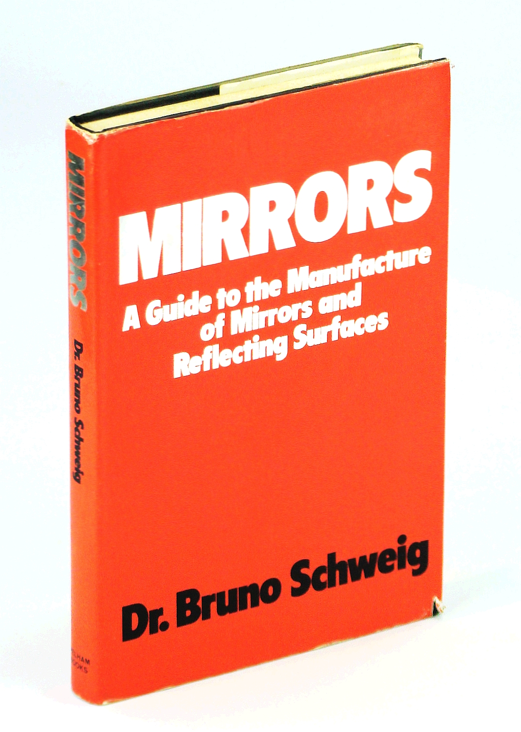 Image for Mirrors;: A guide to the manufacture of mirrors and reflecting surfaces